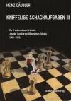 Kniffelige Schachaufgaben  III